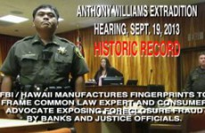 FBI_HAWAII_MANUFACTURES_FINGERPRINTS_TO_FRAME_ANTHONY_WILLIAMS_FOR_EXPOSING_FORECLOSURE_CRIMES_BY_JUSTICE_&_BANKING_OFFICIALS
